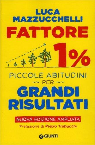 Fattore 1% - Piccole Abitudini per Grandi Risultati