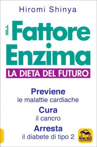 Il Fattore Enzima. La Dieta del Futuro