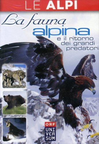 La Fauna Alpina e il Ritorno dei Grandi Predatori - DVD