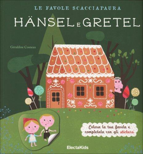 Le Favole Scacciapaura: Hansel e Gretel e Cappuccetto Rosso