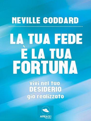 La Tua Fede è la Tua Fortuna (eBook)