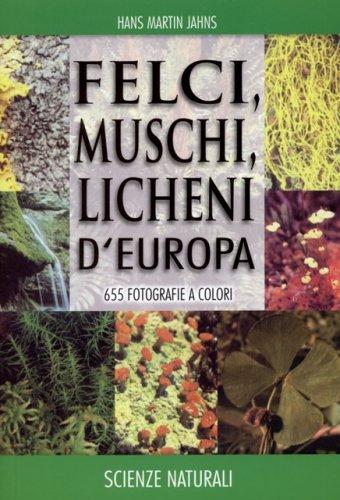Felci, Muschi e Licheni d'Europa