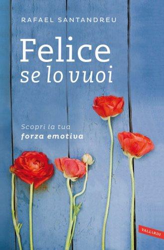 Felice Se Lo Vuoi (eBook)