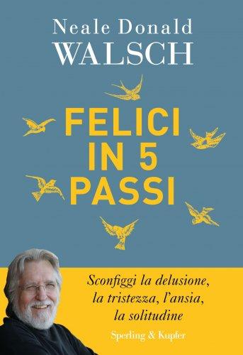 Felici in 5 Passi (eBook)