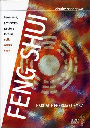 Feng Shui - Habitat e Energia Cosmica