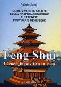 Feng Shui L'Energia Positiva in Casa