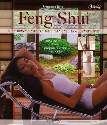 Feng Shui - L'Influenza delle Forze della Natura sull'Ambiente