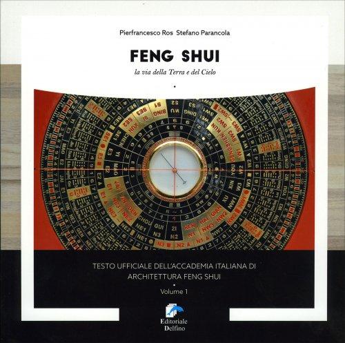 Feng Shui - La Via della Terra e del Cielo - Vol. 1