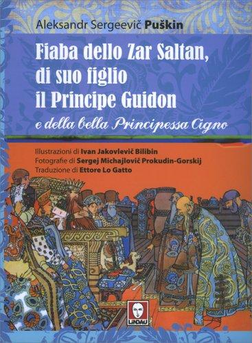 Fiaba dello Zar Saltan, di Suo Figlio il Principe Guidon