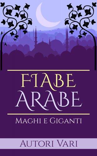 Fiabe Arabe - Maghi e Giganti (eBook)