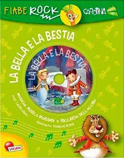 Fiabe Rock - La Bella e la Bestia - Con CD Allegato