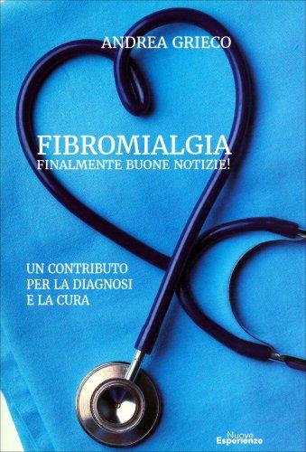 Fibromialgia - Finalmente Buone Notizie!