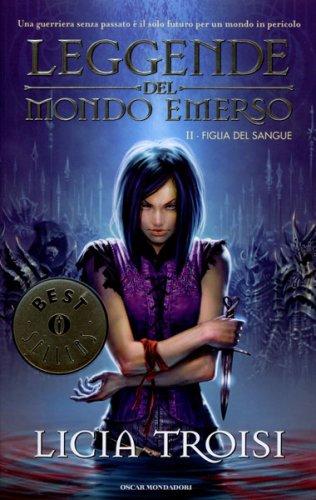Leggende del Mondo Emerso - Vol. 2: Figlia del Sangue