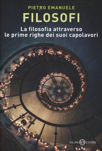 Filosofi - La Filosofia Attraverso le Prime Righe dei Suoi Capolavori