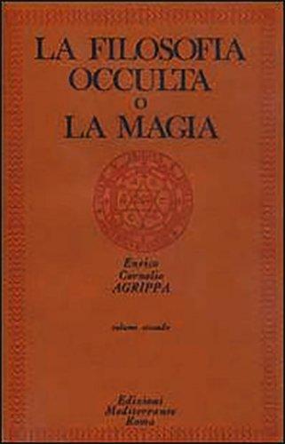 La Filosofia Occulta o la Magia - Volume Secondo
