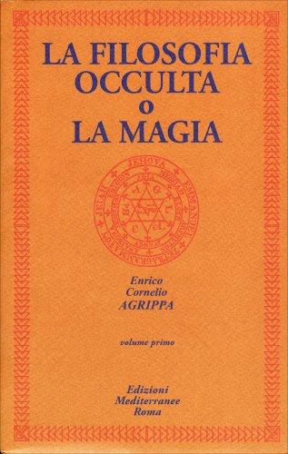 La Filosofia Occulta o la Magia - Volume Primo