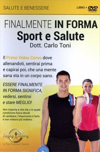 Finalmente in Forma - Sport e Salute (Video Corso in DVD)