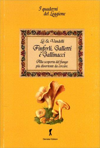 Finferli, Galletti e Gallinacci