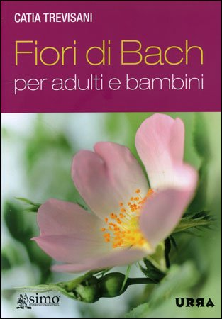 Fiori di Bach per Adulti e Bambini