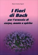 I Fiori di Bach per l'Armonia di Corpo, Mente e Spirito