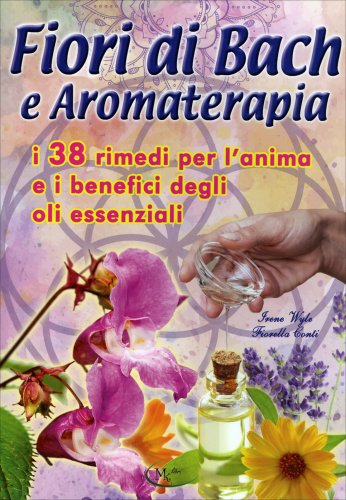 Fiori di Bach e Aromaterapia