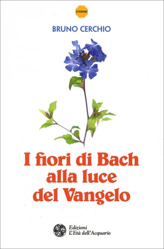 I Fiori di Bach alla Luce del Vangelo