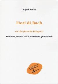 Fiori di Bach: Di che Fiore Ho Bisogno?