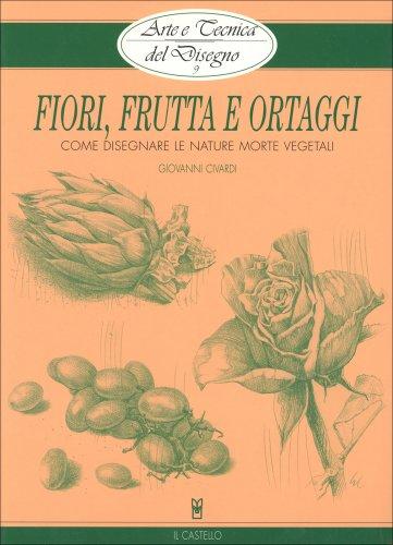Fiori Frutta e Ortaggi