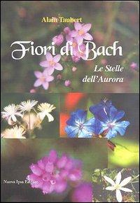 Fiori di Bach - Le stelle dell'Aurora