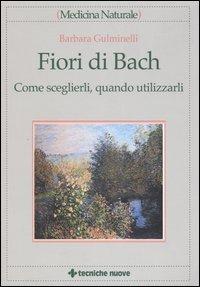 Fiori di Bach - Come sceglierli, quando utilizzarli