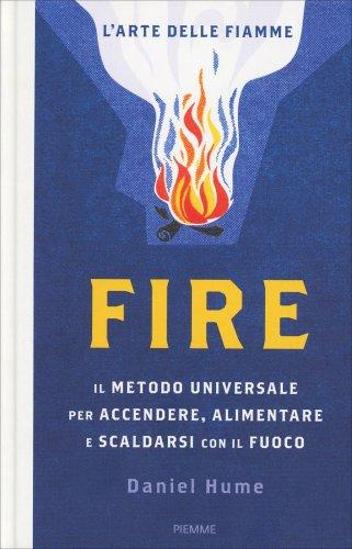 L'Arte del Fuoco - Fire - Daniel Hume - Libro