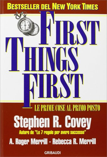First Things First - Le prime cose al primo posto