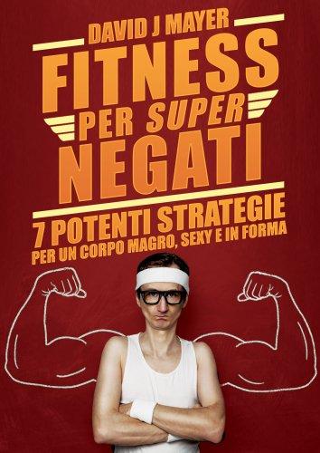 Fitness per Super Negati (eBook)