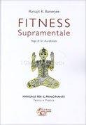 Fitness Supramentale - Yoga di Sri Auribindo