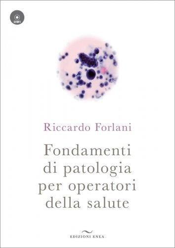 Fondamenti di Patologia per Operatori della Salute (con CD incluso)
