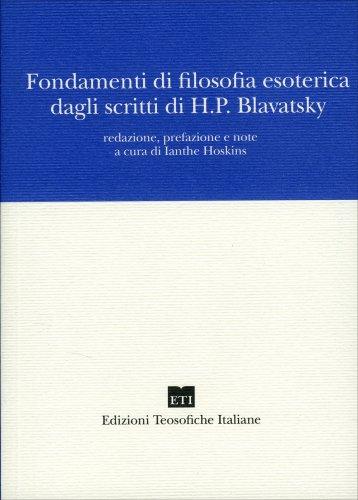 Fondamenti di Filosofia Esoterica dagli Scritti di H.P. Blavatsky