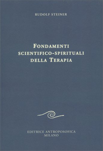 Fondamenti Scientifico-Spirituali della Terapia