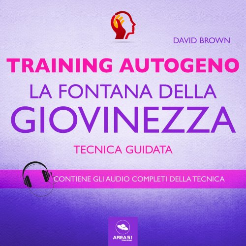 Training Autogeno. La fontana della giovinezza (Audiolibro Mp3)