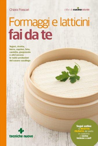 Formaggi e Latticini Fai da Te (eBook)