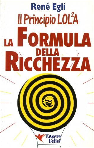 Il principio LOL2A - La Formula della Ricchezza