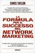 La Formula per il Successo nel Network Marketing