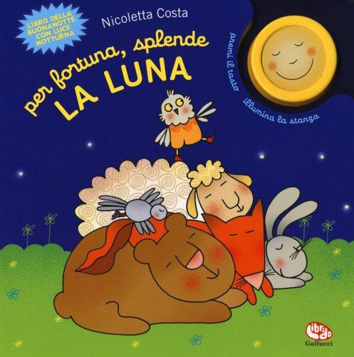 Per Fortuna, Splende la Luna!