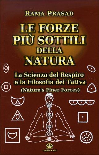 Le Forze Più Sottili della Natura