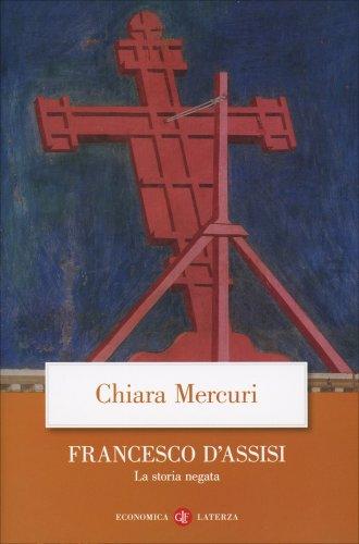 Francesco d'Assisi - Chiara Mercuri - Libro