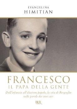 Francesco - Il Papa della Gente