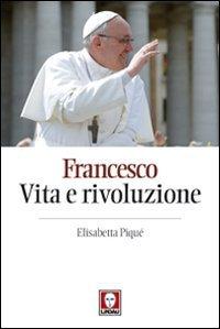 Francesco: Vita e Rivoluzione