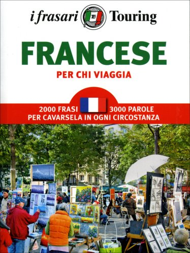 Francese - Per Chi Viaggia - I Frasari Touring