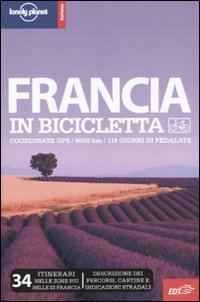 Lonely Planet - Francia in Bicicletta