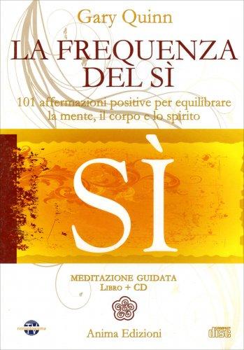 La Frequenza del Sì (CD Audio - Meditazione Guidata)