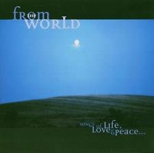 From the World - Songs of Life, Love and Peace